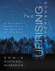 The Uprising Experience: A Personal Guide for a Revolution of the Soul, Promise Keepers Edition - eBook  -     By: Erwin Raphael McManus