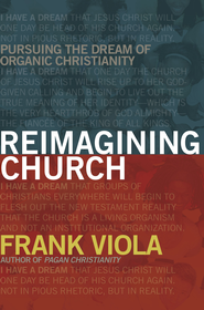 Reimagining Church - eBook  -     By: Frank Viola