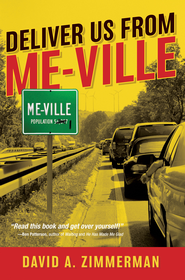 Deliver Us from Me-Ville - eBook  -     By: David Zimmerman