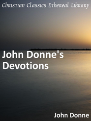 John Donne's Devotions - eBook  -     By: John Donne