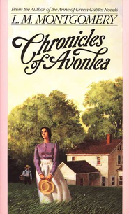 Chronicles of Avonlea   -     By: L.M. Montgomery