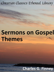 Sermons on Gospel Themes - eBook  -     By: Charles Grandison Finney