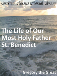 Life of Our Most Holy Father St. Benedict - eBook  -     By: Saint Gregory I