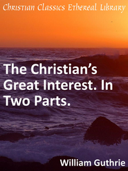 Christian's Great Interest. In Two Parts. - eBook  -     By: William Guthrie