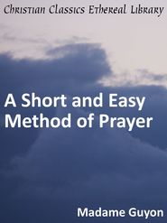 Short and Easy Method of Prayer - eBook  -     By: Madame Jeanne Marie Bouvier de la Mothe Guyon