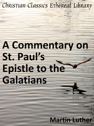 Commentary on St. Paul's Epistle to the Galatians - eBook  -     By: Martin Luther