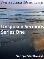 Unspoken Sermons Series One - eBook  -     By: George MacDonald