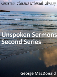 Unspoken Sermons Second Series - eBook  -     By: George MacDonald