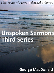 Unspoken Sermons Third Series - eBook  -     By: George MacDonald