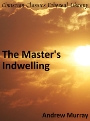 Master's Indwelling - eBook  -     By: Andrew Murray