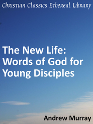 New Life: Words of God for Young Disciples - eBook  -     By: Andrew Murray