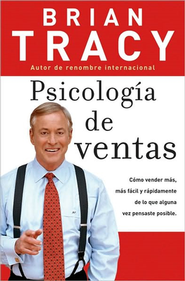 Psicologia de Ventas - The Psychology of Selling (Spanish ed.)  -     By: Brian Tracy