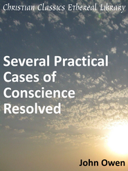 Several Practical Cases of Conscience Resolved - eBook  -     By: John Owen