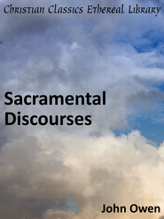 Sacramental Discourses - eBook  -     By: John Owen