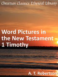 Word Pictures in the New Testament - 1 Timothy - eBook  -     By: A.T. Robertson