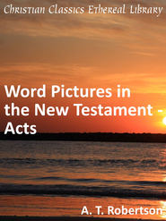 Word Pictures in the New Testament - Acts - eBook  -     By: A.T. Robertson