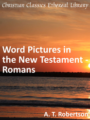 Word Pictures in the New Testament - Romans - eBook  -     By: A.T. Robertson
