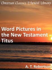 Word Pictures in the New Testament - Titus - eBook  -     By: A.T. Robertson