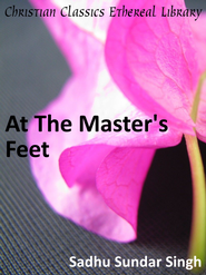 At The Master's Feet - eBook  -     By: Sadhu Sundar Singh