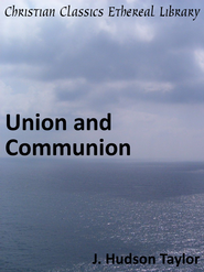 Union and Communion - eBook  -     By: James Hudson Taylor