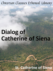 Dialog of Catherine of Siena - eBook  -     By: Saint Catherine of Siena
