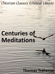 Centuries of Meditations - eBook  -     By: Thomas Traherne