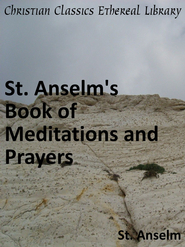Meditations on the Life and Passion of Our Lord Jesus Christ. - eBook  -     By: St. Anselm