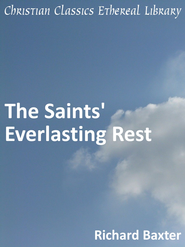 Saints' Everlasting Rest - eBook  -     By: Richard Baxter