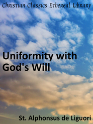 Uniformity with God's Will - eBook  -     By: Saint Alphonsus de Liguori
