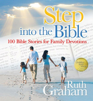 Step into the Bible: 100 Bible Stories for Family Devotions - eBook  -     By: Ruth Graham