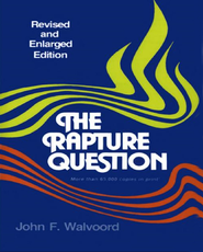 The Rapture Question / New edition - eBook  -     By: John Walvoord