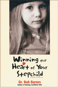 Winning the Heart of Your Stepchild - eBook  -     By: Bob Barnes