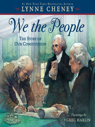 We the People: The Story of Our Constitution - eBook  -     By: Lynne Cheney