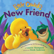Little Quack's New Friend - eBook  -     By: Lauren Thompson     Illustrated By: Derek Anderson