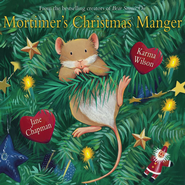 Mortimer's Christmas Manger - eBook  -     By: Karma Wilson