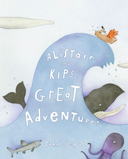 Alistair and Kip's Great Adventure! - eBook  -     By: John Segal