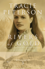Rivers of Gold - eBook  -     By: Tracie Peterson