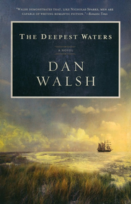 Deepest Waters, The: A Novel - eBook  -     By: Dan Walsh