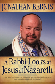 Rabbi Looks at Jesus of Nazareth, A - eBook  -     By: Jonathan Bernis