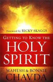 Getting to Know the Holy Spirit - eBook  -     By: Mahesh Chavda, Bonnie Chavda
