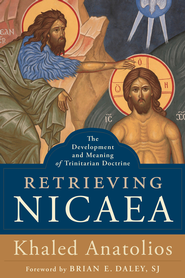 Retrieving Nicaea: The Development and Meaning of Trinitarian Doctrine - eBook  -     By: Khaled Anatolios