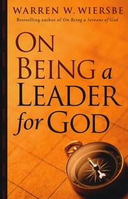 On Being a Leader for God - eBook  -     By: Warren W. Wiersbe