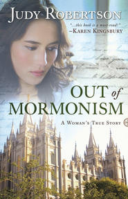 Out of Mormonism: A Woman's True Story / Revised - eBook  -     By: Judy Robertson