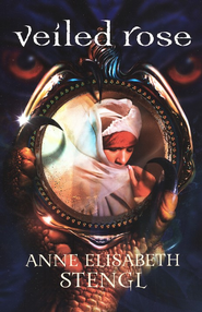 Veiled Rose - eBook  -     By: Anne Elisabeth Stengl