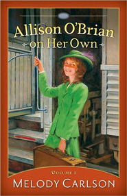 Allison O'Brian on Her Own - eBook  -     By: Melody Carlson
