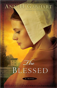 Blessed, The: A Novel - eBook  -     By: Ann H. Gabhart