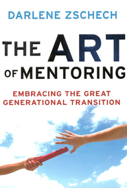 Art of Mentoring, The: Embracing the Great Generational Transition - eBook  -     By: Darlene Zschech