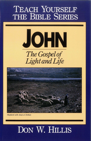 John- Teach Yourself the Bible Series: The Gospel of Light and Life - eBook  -     By: Don Hillis