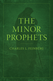 The Minor Prophets - eBook  -     By: Charles L. Feinberg