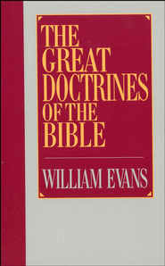 The Great Doctrines of the Bible - eBook  -     By: William Evans